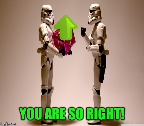 YOU ARE SO RIGHT! | made w/ Imgflip meme maker
