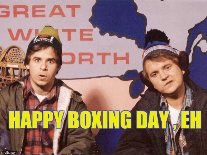 The Great White North | HAPPY BOXING DAY , EH | image tagged in the great white north | made w/ Imgflip meme maker