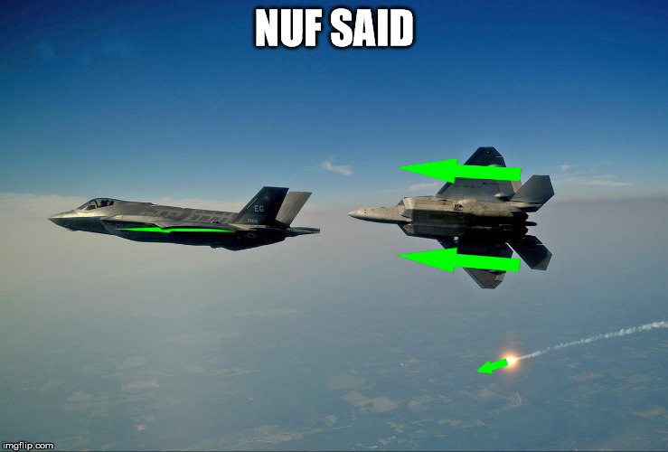 The Upvote They Never Seen Coming | NUF SAID | image tagged in memes,upvotes,jets,rockets,hi | made w/ Imgflip meme maker
