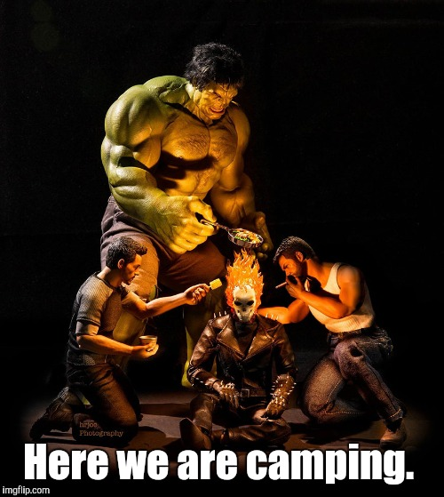 Here we are camping. | made w/ Imgflip meme maker