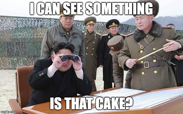 I CAN SEE SOMETHING IS THAT CAKE? | image tagged in north korea kim jong un | made w/ Imgflip meme maker