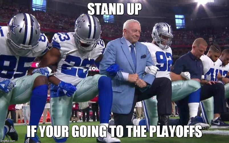 STAND UP IF YOUR GOING TO THE PLAYOFFS | image tagged in jerry jones and the dallas cowboys | made w/ Imgflip meme maker
