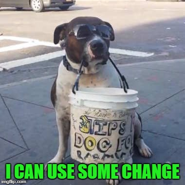 I CAN USE SOME CHANGE | made w/ Imgflip meme maker
