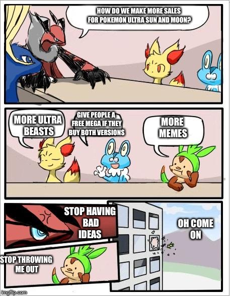Pokemon board meeting | HOW DO WE MAKE MORE SALES FOR POKEMON ULTRA SUN AND MOON? MORE ULTRA BEASTS GIVE PEOPLE A FREE MEGA IF THEY BUY BOTH VERSIONS MORE MEMES STO | image tagged in pokemon board meeting | made w/ Imgflip meme maker