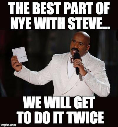 Wrong Answer Steve Harvey | THE BEST PART OF NYE WITH STEVE... WE WILL GET TO DO IT TWICE | image tagged in wrong answer steve harvey,happy new year,new years,countdown | made w/ Imgflip meme maker