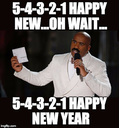 Wrong Answer Steve Harvey | 5-4-3-2-1 HAPPY NEW...OH WAIT... 5-4-3-2-1 HAPPY NEW YEAR | image tagged in wrong answer steve harvey,happy new year,happy new years,steve harvey,countdown | made w/ Imgflip meme maker