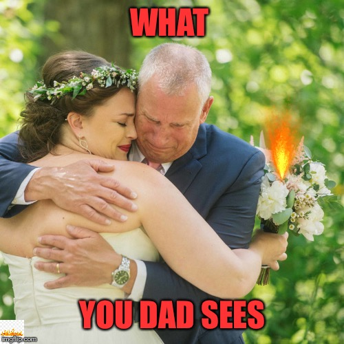 WHAT YOU DAD SEES | made w/ Imgflip meme maker