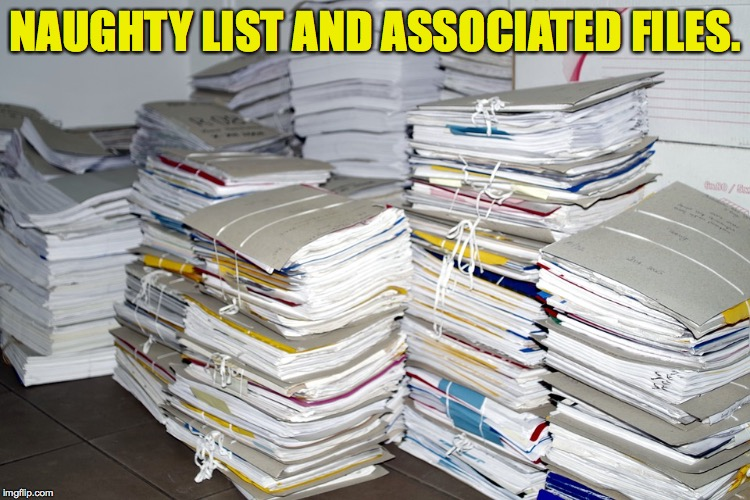 NAUGHTY LIST AND ASSOCIATED FILES. | made w/ Imgflip meme maker