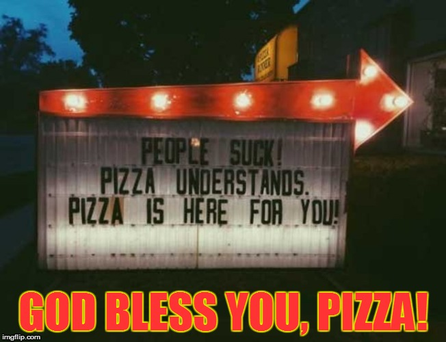 'Murica! | GOD BLESS YOU, PIZZA! | image tagged in funny | made w/ Imgflip meme maker