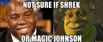 NBA jokes | image tagged in nba memes,funny,shrek,magic johnson | made w/ Imgflip meme maker