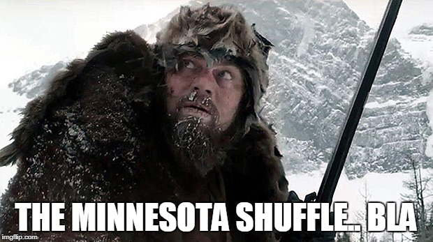 THE MINNESOTA SHUFFLE.. BLA | image tagged in minnesota,cold | made w/ Imgflip meme maker