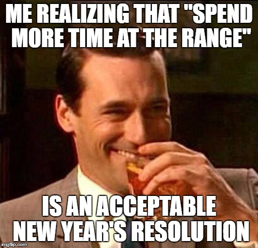 "Don draper gun range | ME REALIZING THAT ""SPEND MORE TIME AT THE RANGE"" IS AN ACCEPTABLE NEW YEAR'S RESOLUTION 