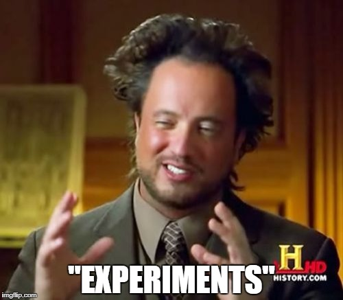 "Ancient Aliens Meme | ""EXPERIMENTS"" 