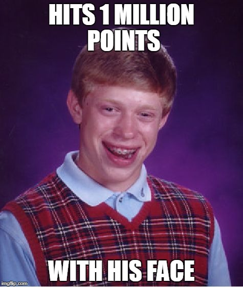Bad Luck Brian Meme | HITS 1 MILLION POINTS WITH HIS FACE | image tagged in memes,bad luck brian | made w/ Imgflip meme maker