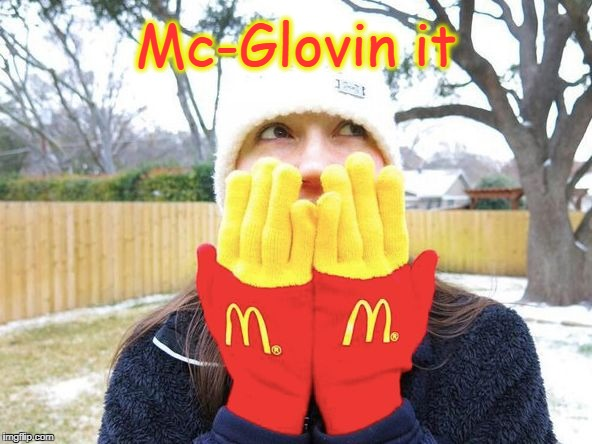 McLovin it | Mc-Glovin it | image tagged in mclovin  it,mcdonald's | made w/ Imgflip meme maker