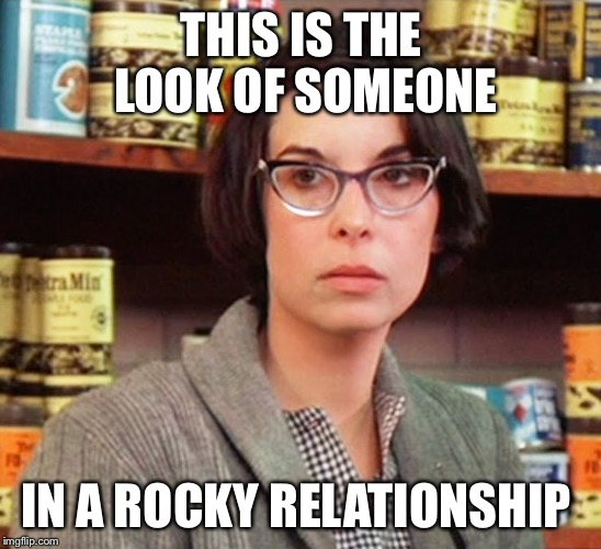 THIS IS THE LOOK OF SOMEONE IN A ROCKY RELATIONSHIP | image tagged in adrian rocky | made w/ Imgflip meme maker