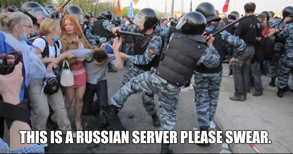 Russian server | THIS IS A RUSSIAN SERVER PLEASE SWEAR. | image tagged in russian | made w/ Imgflip meme maker