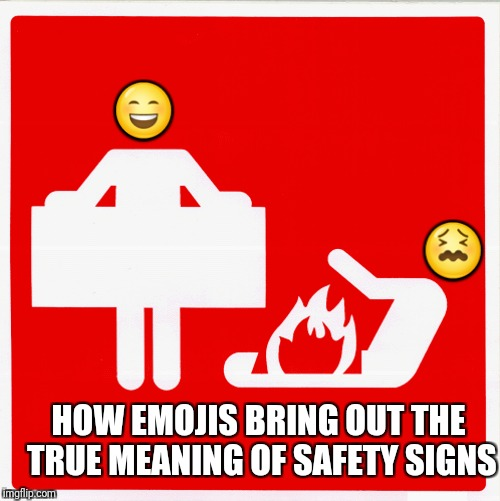 How Emojis give the emotional side of safety | image tagged in memes,emoji,funny memes | made w/ Imgflip meme maker