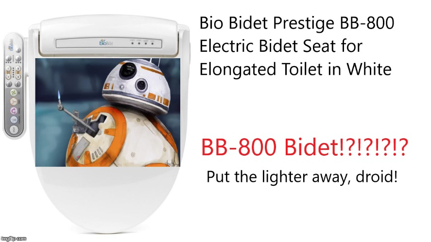 image tagged in bb-8,bidet | made w/ Imgflip meme maker