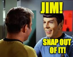 JIM! SNAP OUT OF IT! | made w/ Imgflip meme maker