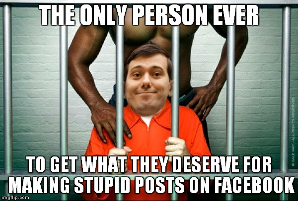 That is not the split end you were looking for.. | THE ONLY PERSON EVER TO GET WHAT THEY DESERVE FOR MAKING STUPID POSTS ON FACEBOOK | image tagged in martin shkreli,hillary clinton for jail 2016,facebook problems | made w/ Imgflip meme maker