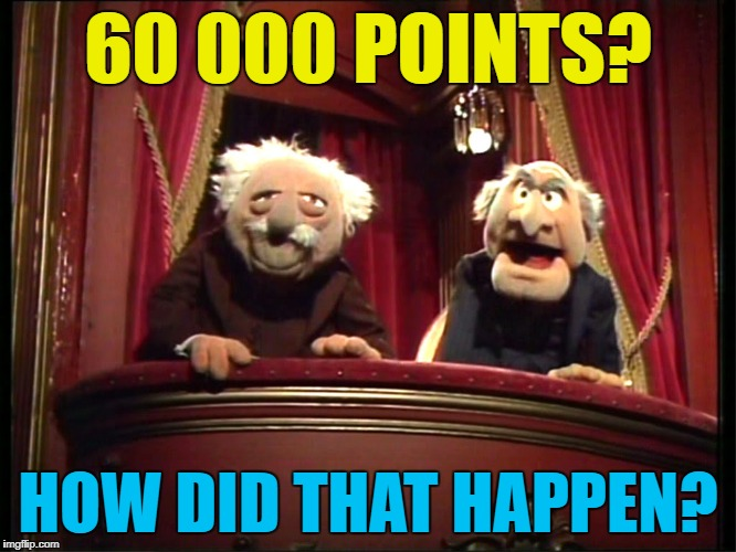 60 000 POINTS? HOW DID THAT HAPPEN? | made w/ Imgflip meme maker