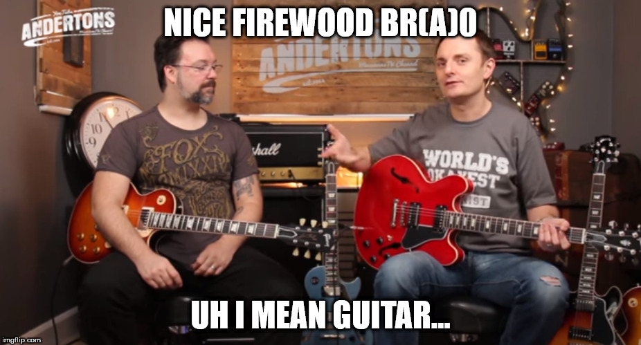 Ironic Glasses | NICE FIREWOOD BR(A)0 UH I MEAN GUITAR... | image tagged in funny joke | made w/ Imgflip meme maker