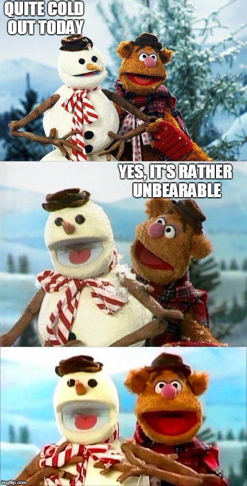 Christmas Puns With Fozzie Bear  | QUITE COLD OUT TODAY YES, IT'S RATHER UNBEARABLE | image tagged in christmas puns with fozzie bear | made w/ Imgflip meme maker