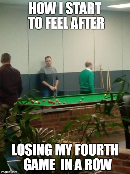 Sportsmanship my rump! | HOW I START TO FEEL AFTER LOSING MY FOURTH  GAME  IN A ROW | image tagged in funny | made w/ Imgflip meme maker