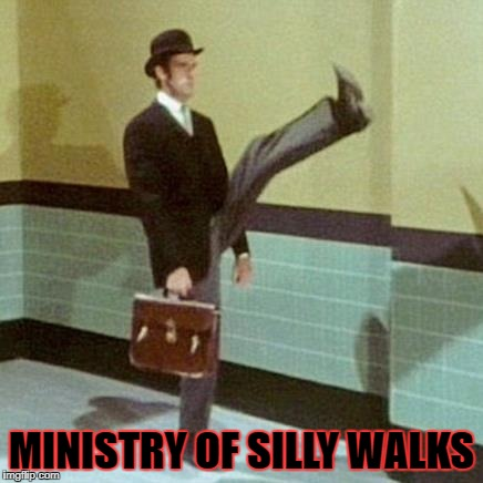 MINISTRY OF SILLY WALKS | made w/ Imgflip meme maker