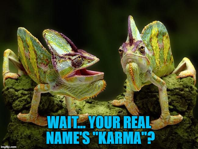 "What were his parents thinking? :) | WAIT... YOUR REAL NAME'S ""KARMA""? 