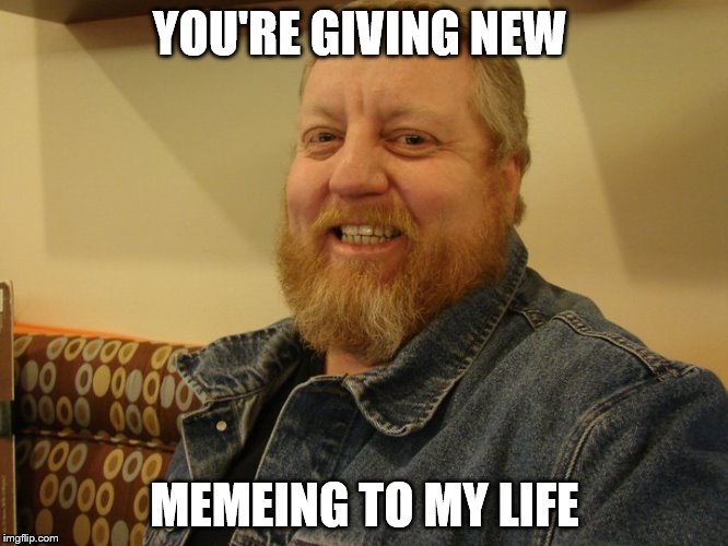 jay man | YOU'RE GIVING NEW MEMEING TO MY LIFE | image tagged in jay man | made w/ Imgflip meme maker