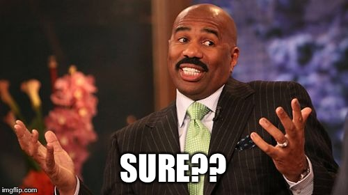 Steve Harvey Meme | SURE?? | image tagged in memes,steve harvey | made w/ Imgflip meme maker
