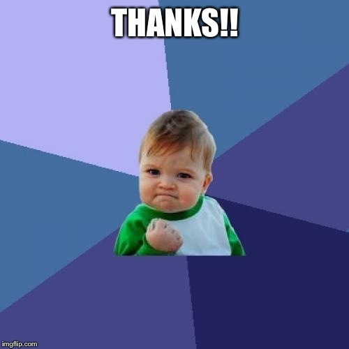 Success Kid Meme | THANKS!! | image tagged in memes,success kid | made w/ Imgflip meme maker