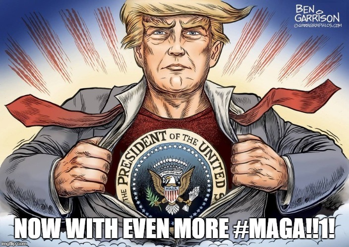 Even More Maga | NOW WITH EVEN MORE #MAGA!!1! | image tagged in maga | made w/ Imgflip meme maker