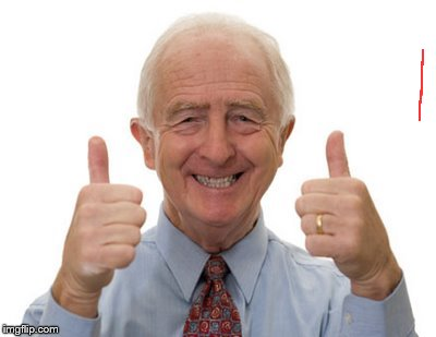 old man two thumbs up | image tagged in old man two thumbs up | made w/ Imgflip meme maker