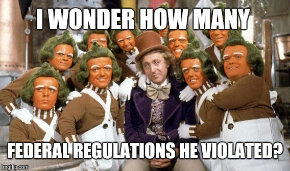 I WONDER HOW MANY FEDERAL REGULATIONS HE VIOLATED? | made w/ Imgflip meme maker