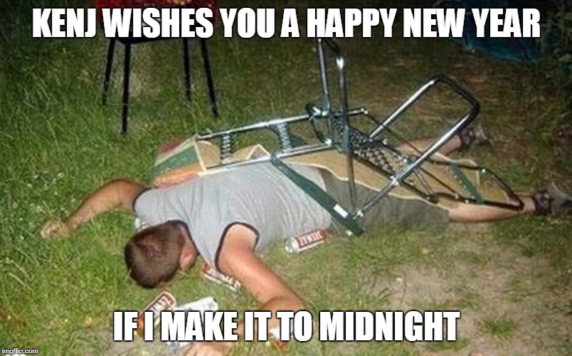 KENJ WISHES YOU A HAPPY NEW YEAR IF I MAKE IT TO MIDNIGHT | made w/ Imgflip meme maker