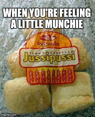 My favorite snack :-)  | WHEN YOU'RE FEELING A LITTLE MUNCHIE | image tagged in jbmemegeek,puns,funny food,product fail,fail of the day | made w/ Imgflip meme maker