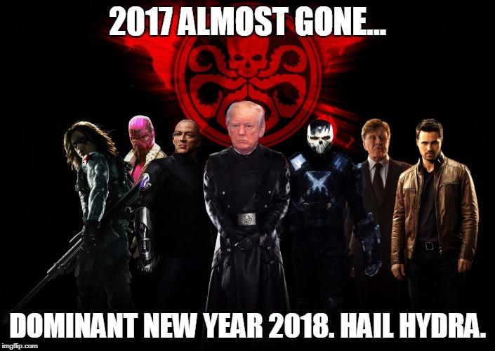 2017 ALMOST GONE... DOMINANT NEW YEAR 2018. HAIL HYDRA. | image tagged in trump hydra | made w/ Imgflip meme maker