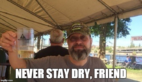 NEVER STAY DRY, FRIEND | made w/ Imgflip meme maker