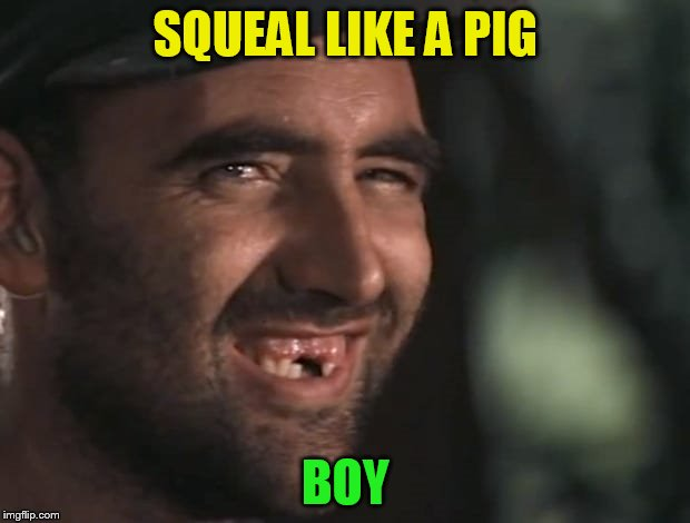 SQUEAL LIKE A PIG BOY | made w/ Imgflip meme maker