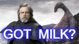 Got Milk? | GOT  MILK? | image tagged in luke skywalker and thala siren,the last jedi | made w/ Imgflip meme maker