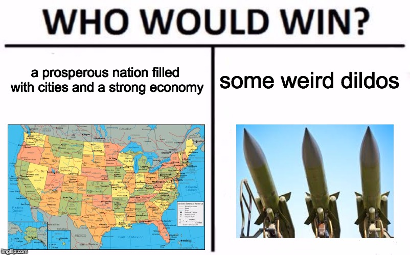 Who Would Win? Meme | a prosperous nation filled with cities and a strong economy some weird d**dos | image tagged in memes,who would win,north korea,united states,nuclear missiles,myrianwaffleev | made w/ Imgflip meme maker