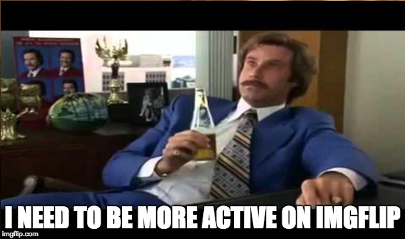my new year's resolution | I NEED TO BE MORE ACTIVE ON IMGFLIP | image tagged in new year | made w/ Imgflip meme maker