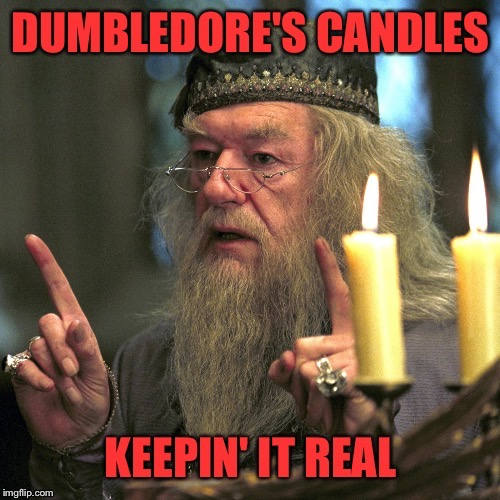 Dumble-more | . | image tagged in real,dumbledore,harry potter meme,size matters,wizard | made w/ Imgflip meme maker
