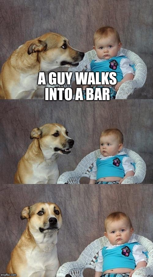 A GUY WALKS INTO A BAR | made w/ Imgflip meme maker