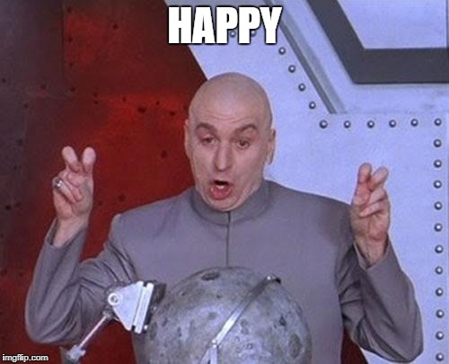 Dr Evil Laser Meme | HAPPY | image tagged in memes,dr evil laser | made w/ Imgflip meme maker
