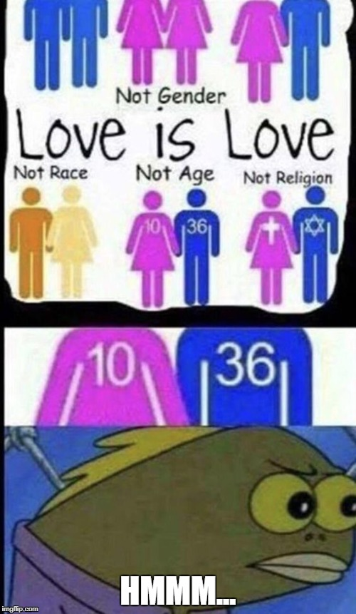 Love is Love | HMMM... | image tagged in memes,funny memes | made w/ Imgflip meme maker
