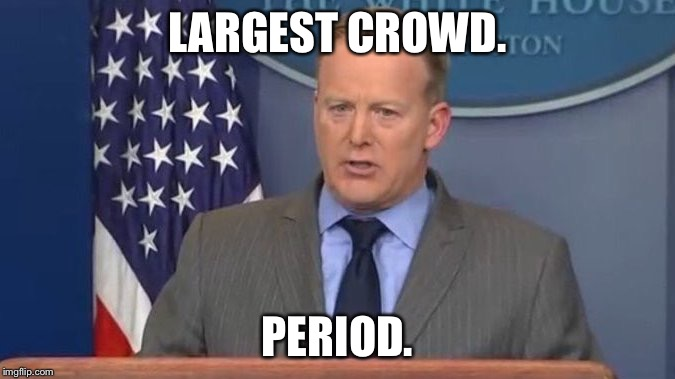 LARGEST CROWD. PERIOD. | made w/ Imgflip meme maker